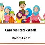 Cara Mendidik Anak dalam Islam