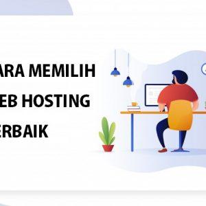 cara memililih web hosting terbaik