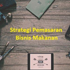 strategi Pemasaran Bisnis Makanan