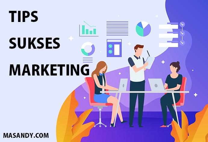 tips-tips sukses marketing