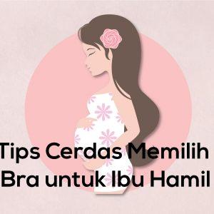 Tips Cerdas Memilih Bra untuk Ibu Hamil