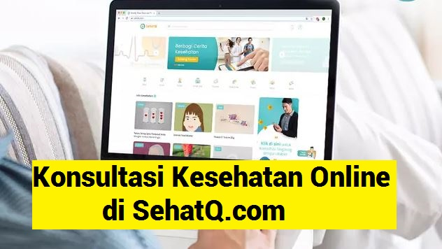 Konsultasi Kesehatan Online di SehatQ.com