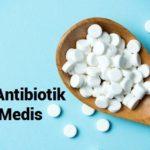 Mengenal Peran Antibiotik dalam Dunia Medis