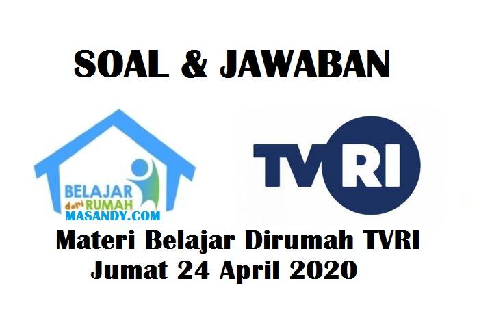 Materi Belajar Dirumah TVRI Jumat 24 April 2020
