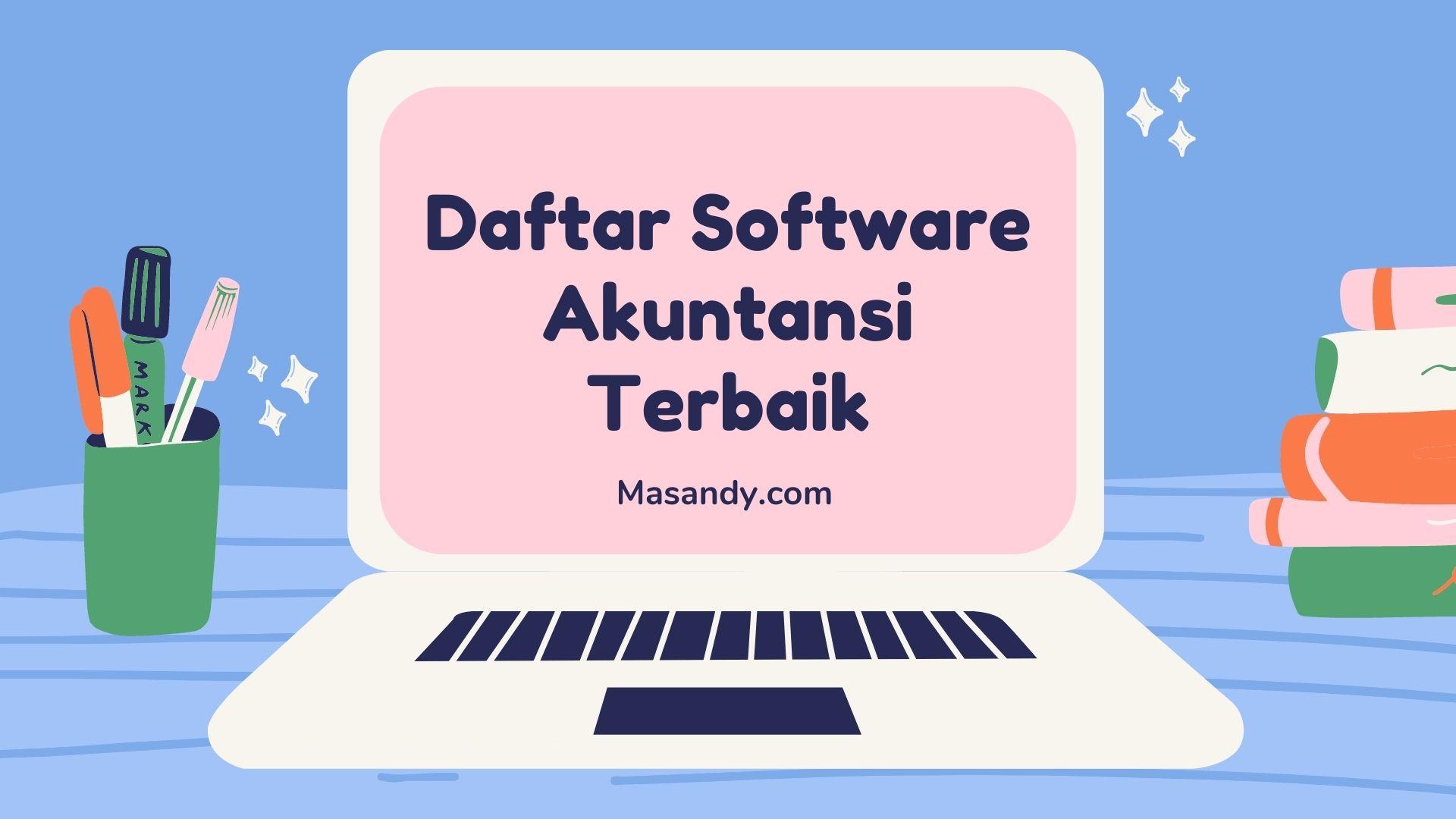 Daftar Software Akuntansi Terbaik