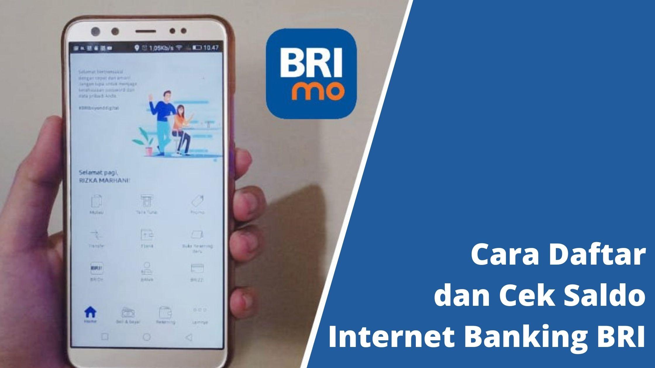 Cara Daftar dan Cek Saldo Internet Banking BRI