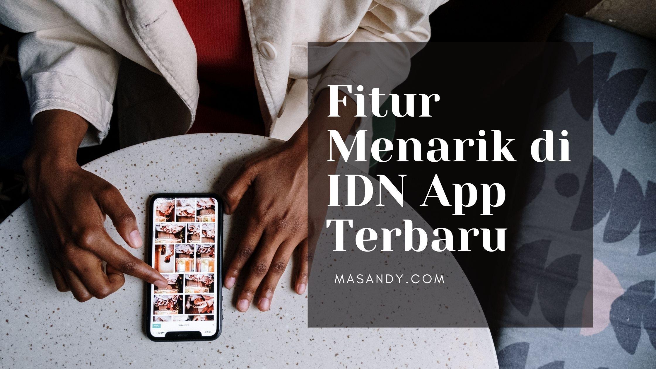 Review IDN App Terbaru